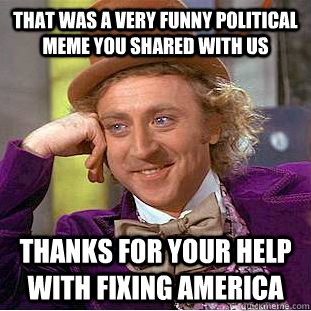 wonka a brief history of memes and how they're destroying our political