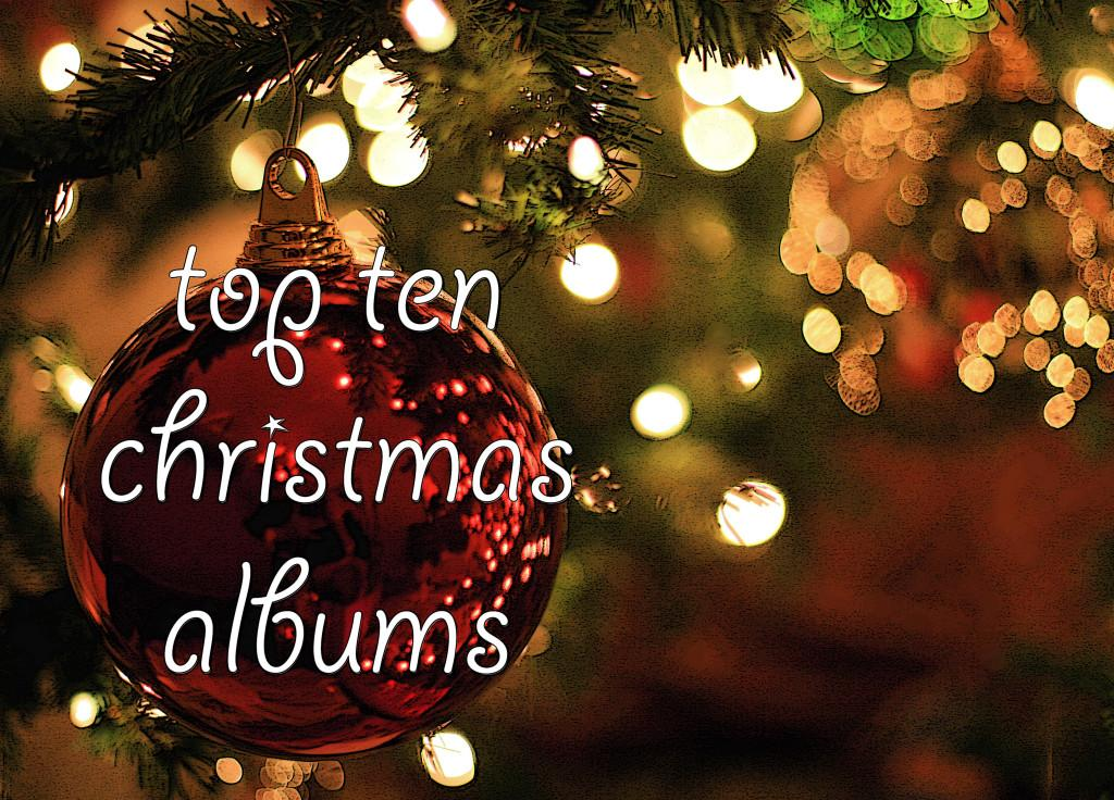 top ten christmas albums daily utah chronicle