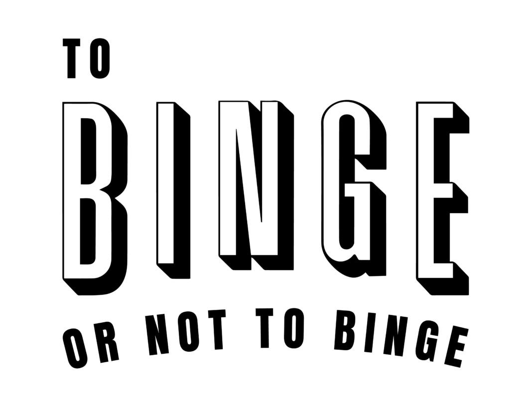 To Binge or not to Binge Episode 18: \