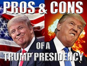 The Pros And Cons Of A Trump Presidency