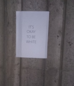 U Responds to 'It's Okay to be White' Posters Found on Campus