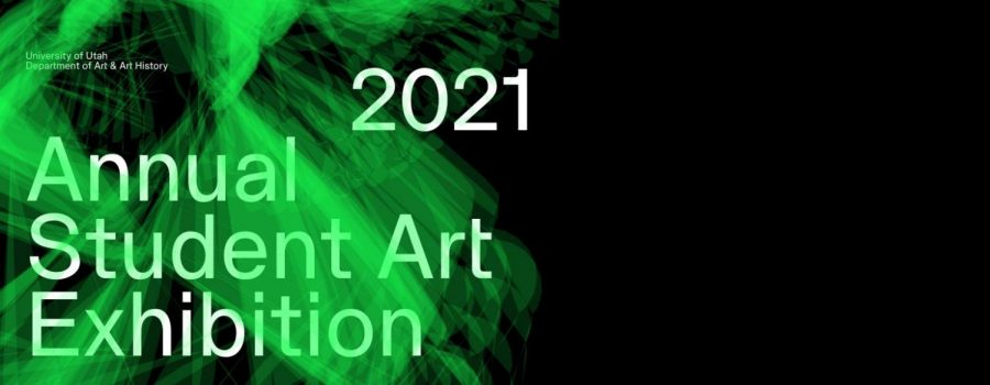2021 Student Art Exhibition Banner. (Courtesy University of Utah Department of Art and Art History)