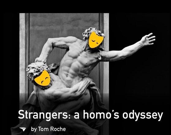 """""""Strangers: a Homo"""
