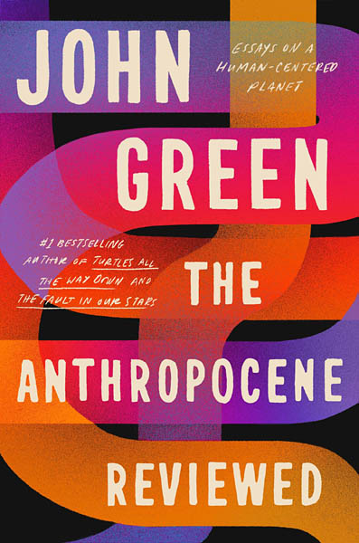 """The Anthropocene Reviewed"" book cover. (Courtesy Penguin Random House)"